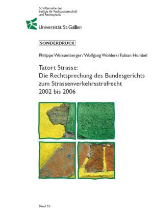 Tatort Strasse: die Rechtsprechung des Bundesgerichts zum Strassenverkehrsstrafrecht 2002 bis 2006-0