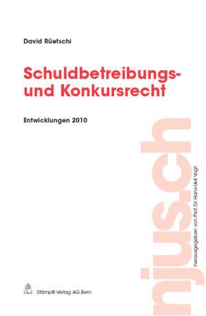Schuldbetreibungs- und Konkursrecht, Entwicklungen 2010-0