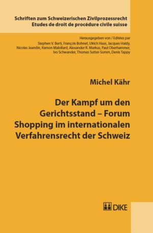 Der Kampf um den Gerichtsstand – Forum Shopping im internationalen Verfahrensrecht der Schweiz-0