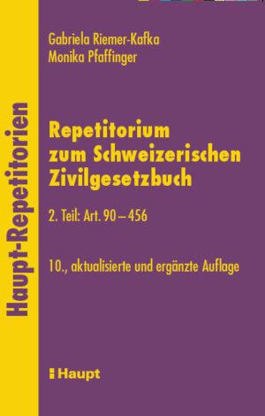 Repetitorium zum Schweizerischen Zivilgesetzbuch, 2. Teil: Art. 90-456-0