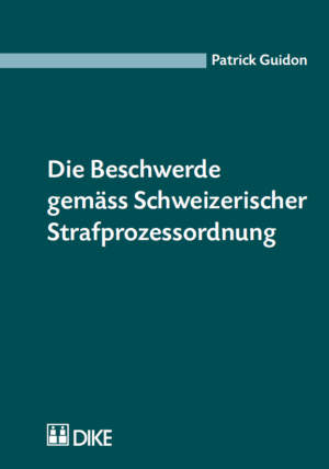 Die Beschwerde gemäss Schweizerischer Strafprozessordnung-0