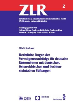 Rechtliche Fragen der Vermögensnachfolge für deutsche Unternehmer mit deutschen, österreichischen und liechtensteinischen Stiftungen-0