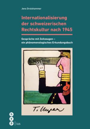Internationalisierung der schweizerischen Rechtskultur nach 1945-0
