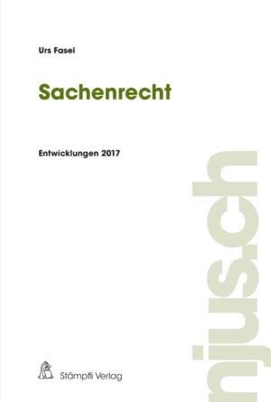 Sachenrecht Entwicklungen 2017-0