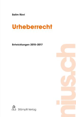 Urheberrecht Entwicklungen 2015–2017-0
