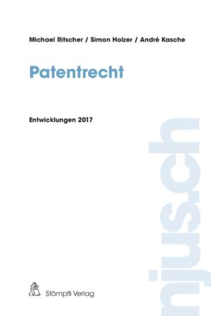 Patentrecht Entwicklungen 2017-0