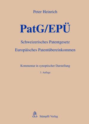 PatG/EPÜ - Schweizerisches Patentgesetz/Europäisches Patentübereinkommen, 3. Aufl.-0