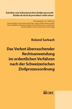 Das Verbot überraschender Rechtsanwendung im ordentlichen Verfahren nach der Schweizerischen Zivilprozessordnung-0