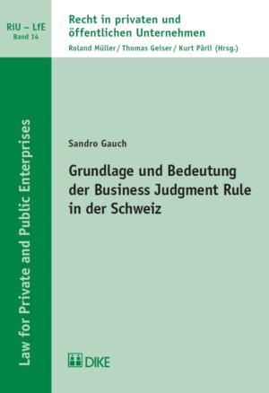 Grundlage und Bedeutung der Business Judgment Rule in der Schweiz-0
