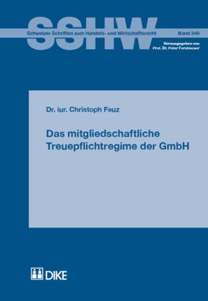 Das mitgliedschaftliche Treuepflichtregime der GmbH-0