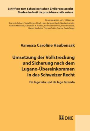 Umsetzung der Vollstreckung und Sicherung nach dem Lugano-Übereinkommen in das Schweizer Recht-0