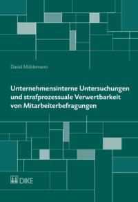 Unternehmensinterne Untersuchungen und strafprozessuale Verwertbarkeit von Mitarbeiterbefragungen-0