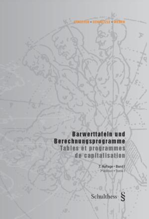 Barwerttafeln und Berechnungsprogramme / Tables et programmes de capitalisation, 7. Aufl.-0