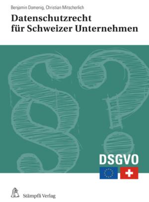 Datenschutzrecht für Schweizer Unternehmen-0
