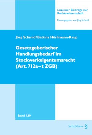 Gesetzgeberischer Handlungsbedarf im Stockwerkeigentumsrecht (Art. 712a - t ZGB)-0