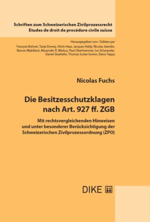Die Besitzesschutzklagen nach Art. 927 ff. ZGB-0