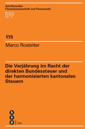 Die Verjährung im Recht der direkten Bundessteuer und der harmonisierten kantonalen Steuern-0