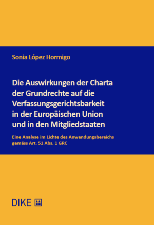 Die Auswirkungen der Charta der Grundrechte auf die Verfassungsgerichtsbarkeit in der Europäischen Union und in den Mitgliedstaaten-0