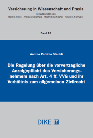 Die Regelung über die vorvertragliche Anzeigepflicht des Versicherungsnehmers nach Art. 4 ff. VVG und ihr Verhältnis zum allgemeinen Zivilrecht-0