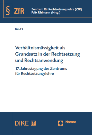 Verhältnismässigkeit als Grundsatz in der Rechtsetzung und Rechtsanwendung-0