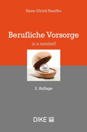 Berufliche Vorsorge - in a nutshell, 2. Aufl.-0