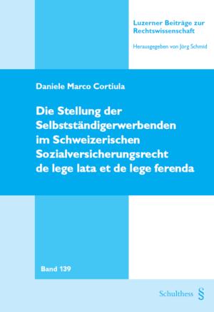 Die Stellung der Selbständigerwerbenden im Schweizerischen Sozialversicherungsrecht de lege lata et de lege ferenda-0