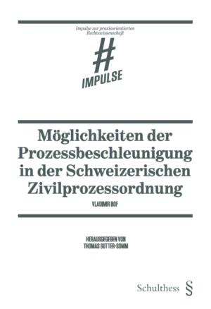 Möglichkeiten der Prozessbeschleunigung in der Schweizerischen Zivilprozessordnung-0