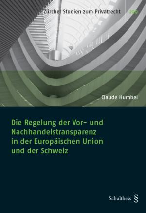 Die Regelung der Vor- und Nachhandelstransparenz in der Europäischen Union und der Schweiz-0