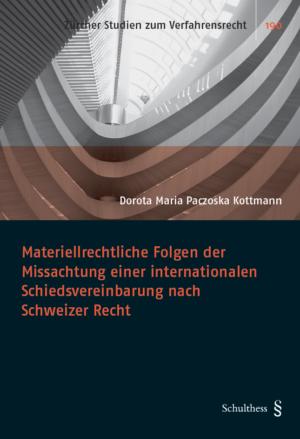 Materiellrechtliche Folgen der Missachtung einer internationalen Schiedsvereinbarung nach Schweizer Recht-0