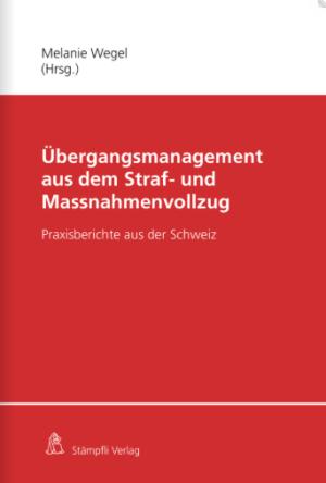 Übergangsmanagement vom Strafvollzug in die Freiheit in der Schweiz-0