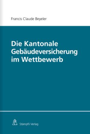 Die Kantonale Gebäudeversicherung im Wettbewerb-0