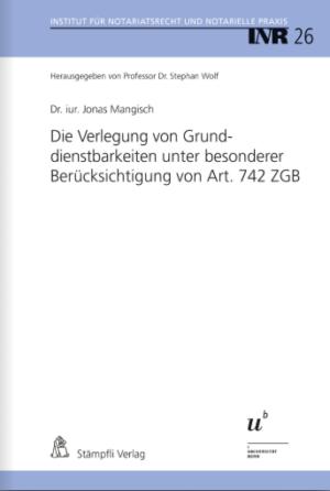 Die Verlegung von Grunddienstbarkeiten unter besonderer Berücksichtigung von Art. 742 ZGB-0