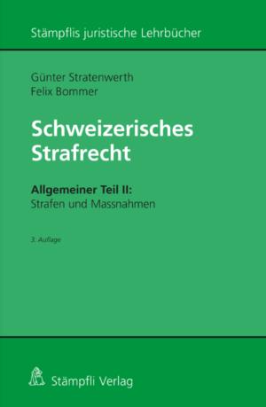 Schweizerisches Strafrecht, Allgemeiner Teil II: Strafen und Massnahmen, 3. Aufl.-0