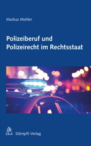 Polizeiberuf und Polizeirecht im Rechtsstaat-0